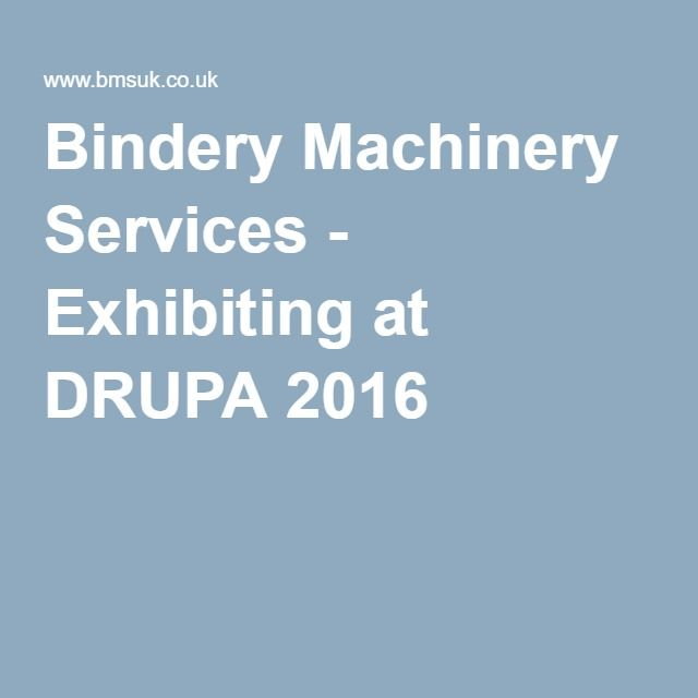 Bindery Machinery Services - Exhibiting at DRUPA 2016
