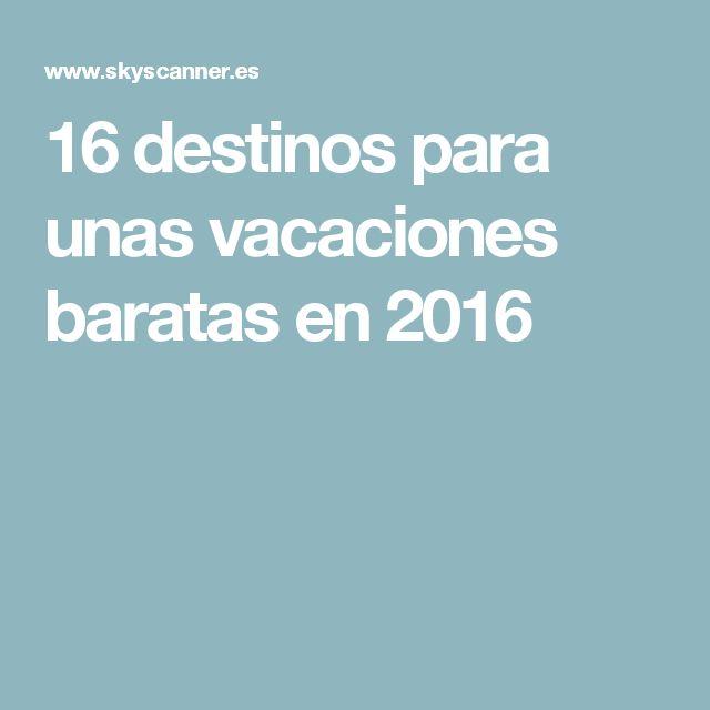 16 destinos para unas vacaciones baratas en 2016