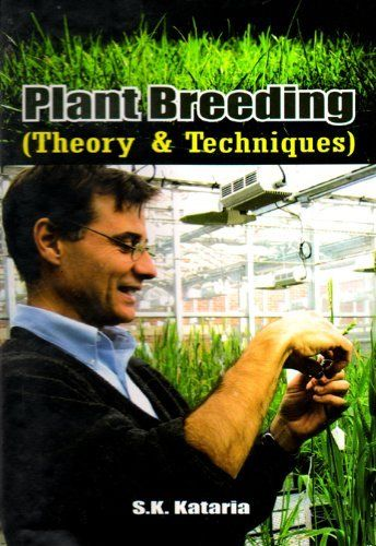 """Plant Breeding: Theory and Technique by S.K. Kataria. $9.63. Publisher: """"Educational Publishers and Distributors"""" (August 1, 2011). 271 pages. Plant breeding and genetics are fundamental to a secure and abundant supply of food, feed, fibers for clothing and shelter, and biomass for conversion into renewable energy.                            Show more                               Show less"""