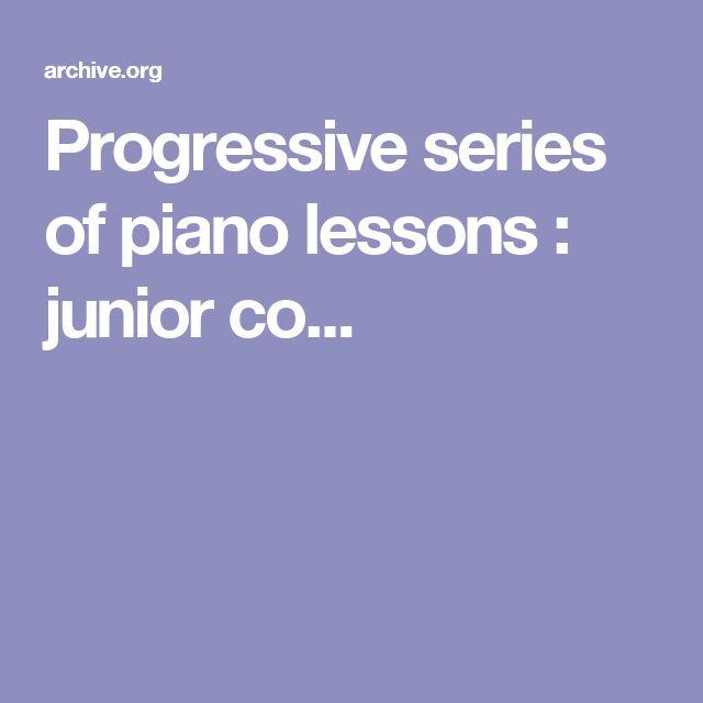 Progressive series of piano lessons : junior co...