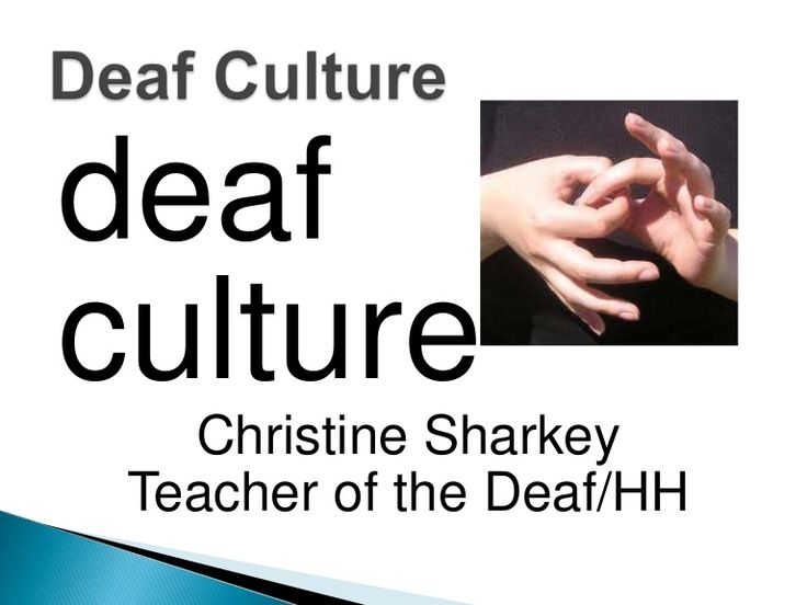 Deaf culture - repinned by @PediaStaff – Please Visit ht.ly/63sNt for all our ped therapy, school & special ed pins