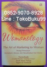 0852-9070-8928, toko buku online, jual buku murah, 5D72B161 BUKU WOMANOLOGY, by Yuswohady, et al The Art of Marketing to Woman Strategi Pemasaran : Memahami, Merayu, dan Menaklukkan Hati Wanita The Diamond of Womanology #1. CONNECTION Build sincere emotional connection. Relate her with your brand. Link her with each other. #2. CARE She wants to be care and appreciated. Listen to her! Understand her! #3. VALUE #4. EMPATHY #5. TRUST Remember, trust is the most important emotion in a sale to…