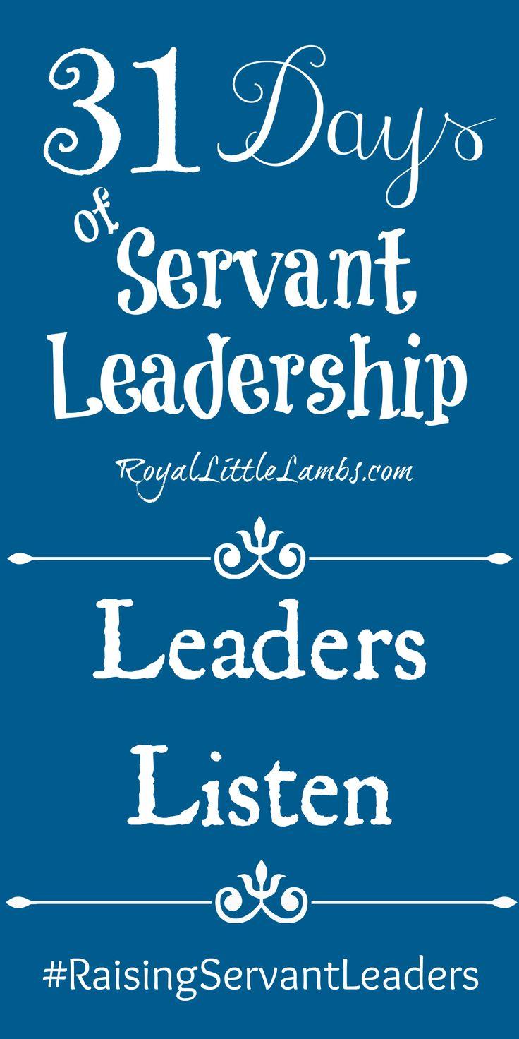 31 Days of Servant Leadership Leaders Listen #RaisingServantLeaders