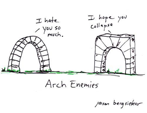 :): Arches Enemies, Puns, Architecture Humor, Giggles, Random, Archenemi, Funny Stuff, Smile, Hilarious