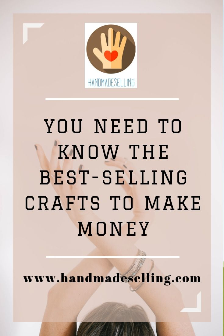 Top 10 Handmade Items To Sell Online Handmadeselling Com Crafts To Make Things To Sell Handmade Beauty Products
