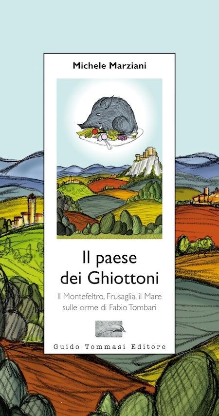 """""""Il paese dei Ghiottoni"""" - Guido Tommasi Editore - Milano - 2012 -Euro 13,00"""