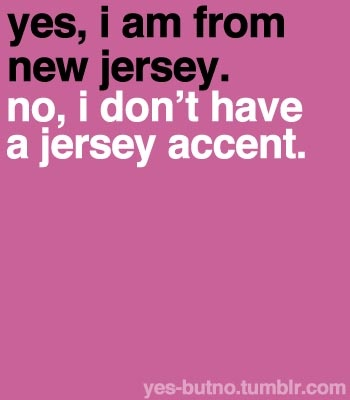An Accent Of New Jersey!????