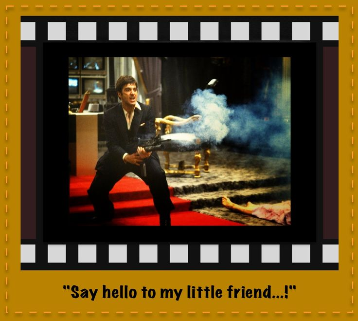 Pictures Of Scarface Quotes Say Hello To My Little Friend