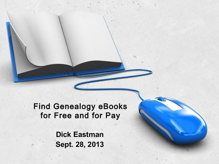 find-genealogy-ebooks-for-free-and-for-pay by Dick Eastman via Slideshare