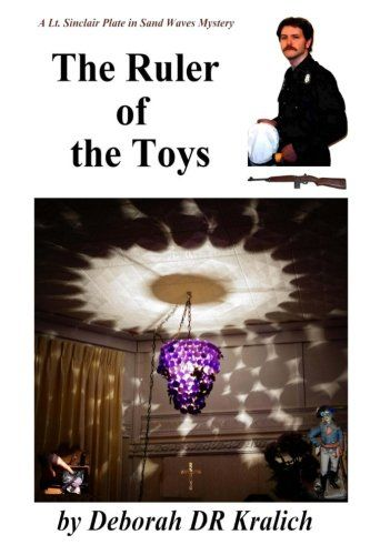 The Ruler of the Toys by Deborah DR Kralich https://www.amazon.com/dp/1942542054/ref=cm_sw_r_pi_dp_x_U0GdzbWC9CNBW