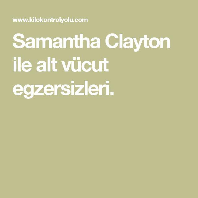 Samantha Clayton ile alt vücut egzersizleri.