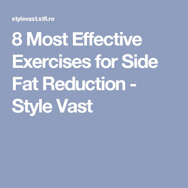 8 Most Effective Exercises for Side Fat Reduction - Style Vast