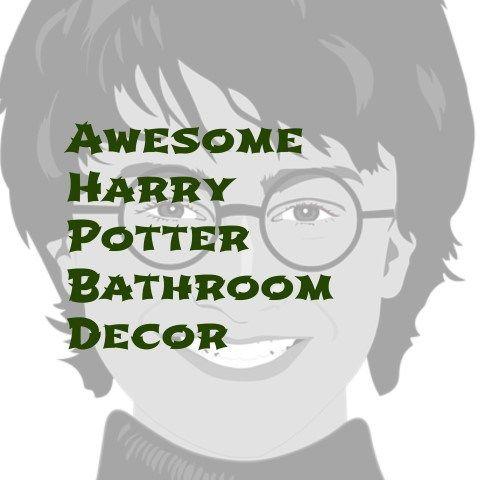 Harry Potter Bathroom Decor -- fun stuff! #HarryPotter  #bathroom