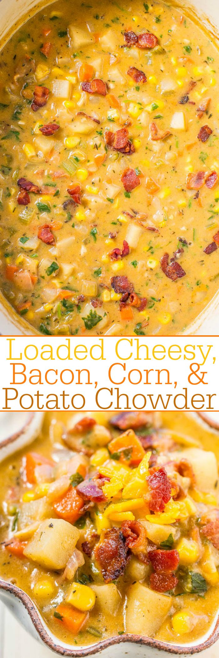 Loaded Cheesy, Bacon, Corn, and Potato Chowder - Loaded with all the good stuff!! Bacon, cheese, and more! Hearty, comforting, fast, and easy! A dinnertime favorite that's perfect for busy nights!! (Corn Soup Recipes)