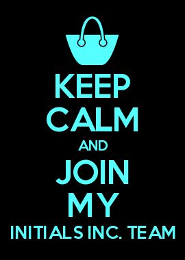 KEEP CALM AND JOIN MY INITIALS INC. TEAM! http://www.keepcalmandcarryon.com/creator/?shortcode=AKgZEqEQ