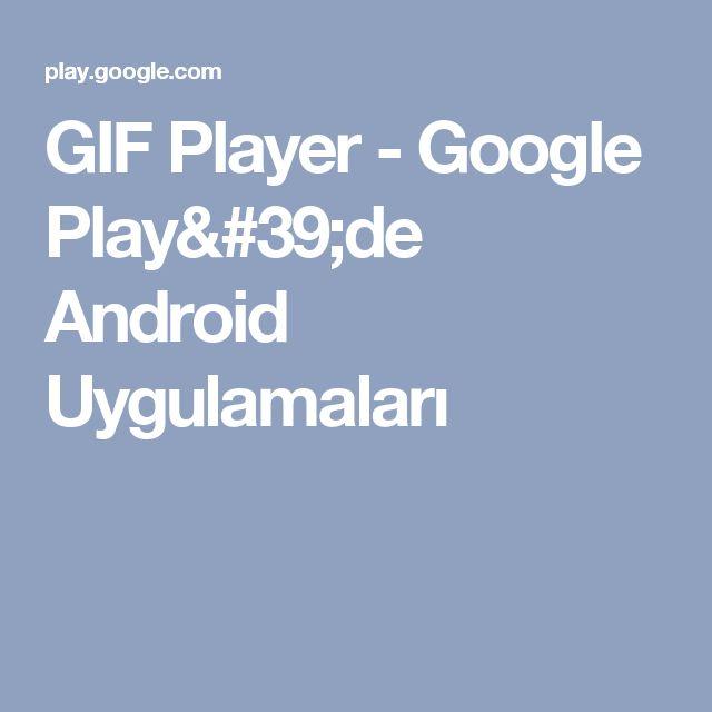 GIF Player - Google Play'de Android Uygulamaları