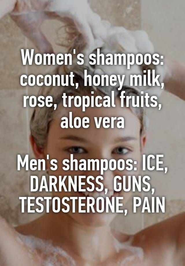 """Women's shampoos: coconut, honey milk, rose, tropical fruits, aloe vera  Men's shampoos: ICE, DARKNESS, GUNS, TESTOSTERONE, PAIN"""