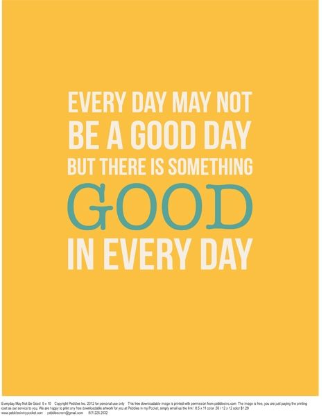 Quotes: Everyday May Not Be Good