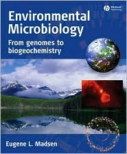 Environmental Microbiology: From Genomes to Biogeochemistry, (1405136472), Eugene L. Madsen, Textbooks - Barnes & Noble