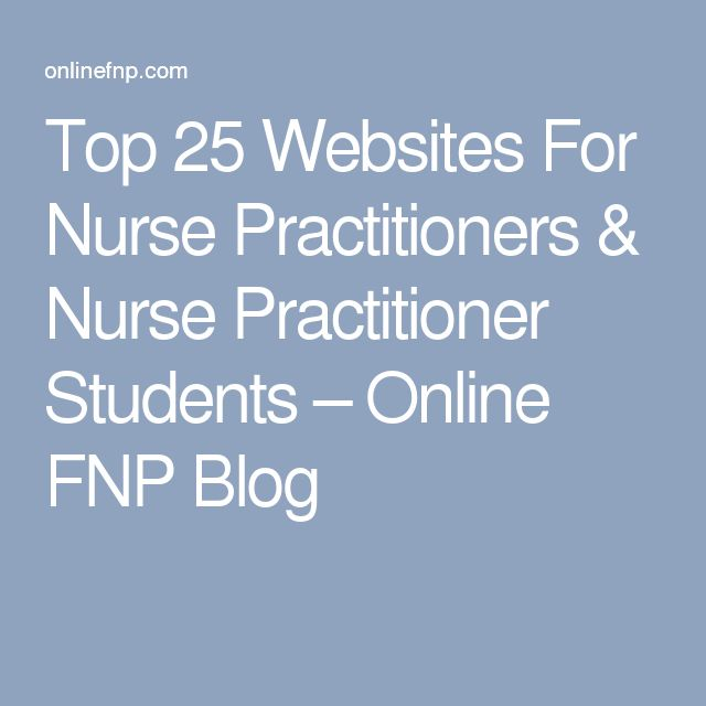 Top 25 Websites For Nurse Practitioners & Nurse Practitioner Students – Online FNP Blog