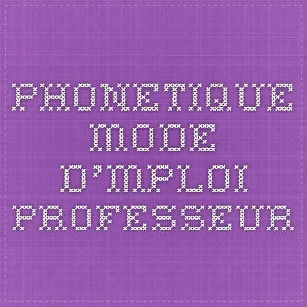 Phonetique mode d'mploi professeur
