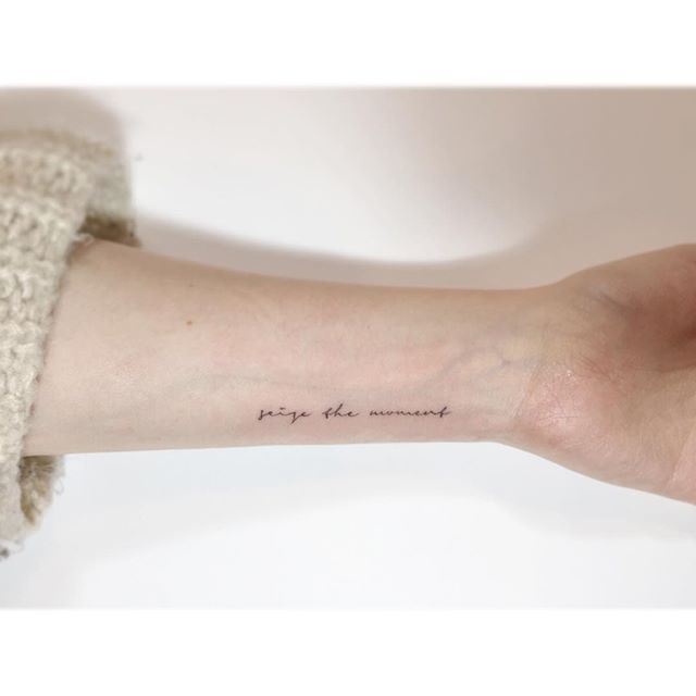 "Pin for Later: These 37 Small Quote Tattoos Will Help You Follow BIG Dreams ""Seize the moment."""