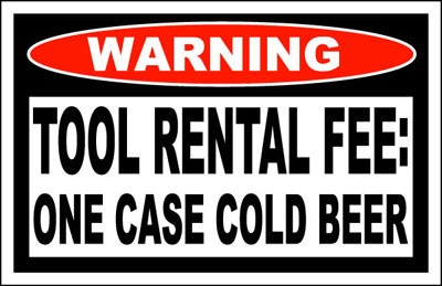 Details About Tool Rental Fee Funny Warning Sticker Decal