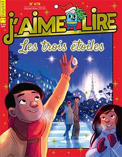 """Sommaire décembre 2016, """"Les trois étoiles"""", livre enfant - J'aime lire"""