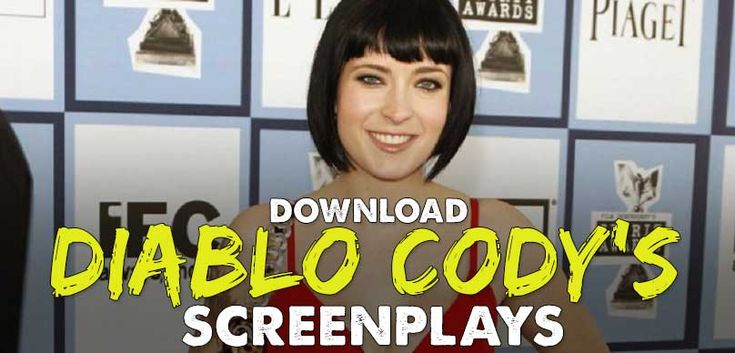 Diablo Cody Screenplays  Diablo Cody is a rare screenwriter. She won the Oscar® for Best Screenplay for herfirst film . Since then she has become one of the most sought-after screenwriters in Hollywood.    Take a listen to