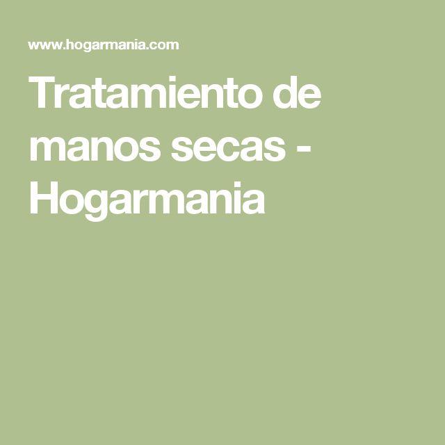 Tratamiento de manos secas - Hogarmania