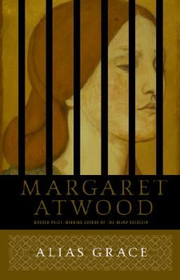 Alias Grace. Margaret Atwood... because this is an author I really need to reintroduce into my life.