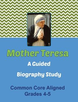 Mother Teresa - A Guided Biography.  An 11-page activity for students to complete using a published biography of Mother Teresa.  Answer key and CC standards included.