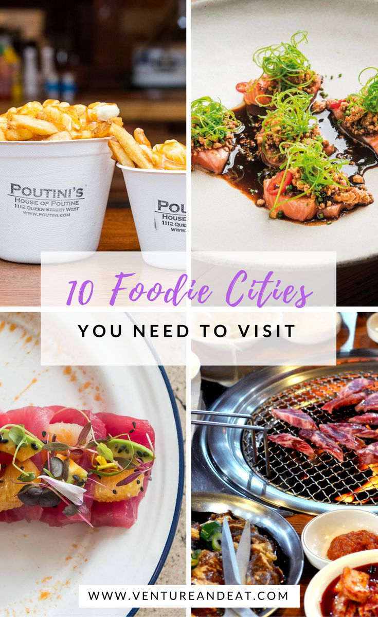 Foodie Cities | Foodie Travel | Where to eat | Travel Inspiration | Wanderlust | Are you an insatiable foodie? Here are 10 foodie cities to add to the top of your bucket list that will inspire your wanderlust!