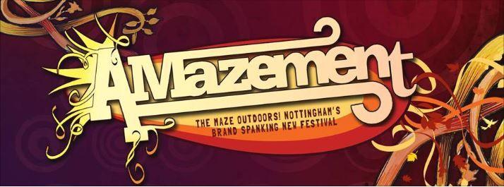 Nottingham Amazement Festival 2013 - 2 day festival for £20 - GET IN!