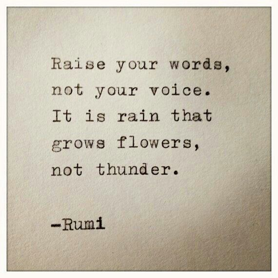 Raise your words, not ...