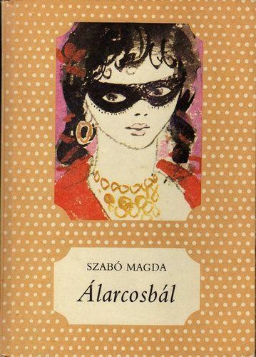 Álarcosbál · Szabó Magda · Könyv · Moly