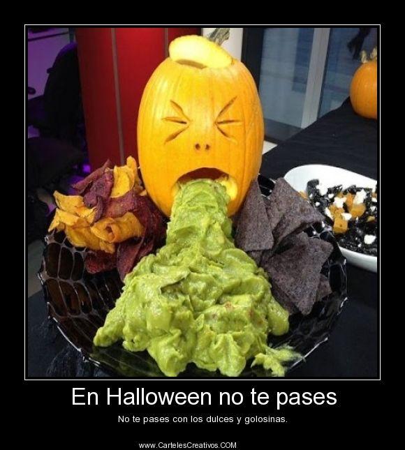 En Halloween no te pases, No te pases con los dulces y golosinas. #CartelesCreativos #Desmotivaciones