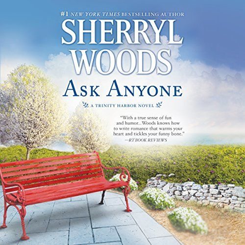 Ask Anyone: Trinity Harbor, Book 2:   #1 New York Times/i bestselling author Sherryl Woods returns to charming Trinity Harbor with this classic story of a love that defies the odds/b /pA merry-go-round horse and an armed guard in his front yard - along with half the town - is not what Bobby Spencer expects to wake up to. So with his quiet Sunday morning ruined, he isn't feeling very kindly toward the woman responsible. /pBut Jenna Pennington Kennedy is desperate. She needs to capture B...