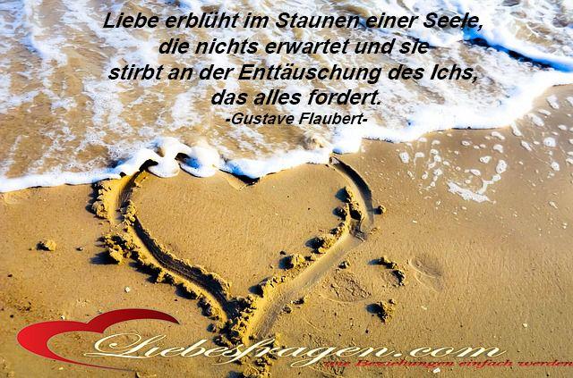 Liebe erblüht im Staunen einer Seele, die nichts erwartet und sie stirbt an der Enttäuschung des Ichs, das alles fordert. -Gustave Flaubert- http://liebesfragen.com/produkt/aus-stress-wird-harmonie/