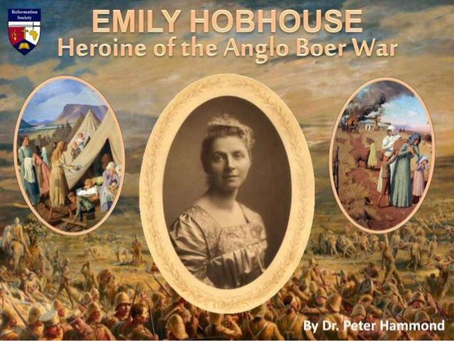 Emily Hobhouse - Heroine of the Anglo Boer War