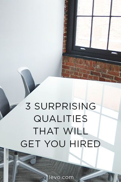 Qualities that will get you hired www.levo.com