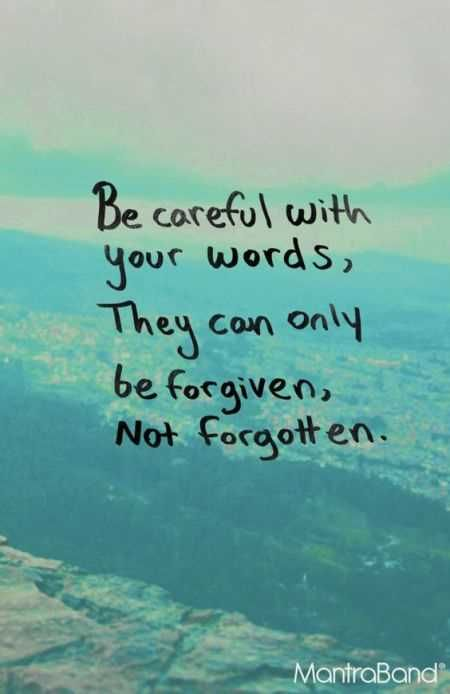 Becareful with your words quote