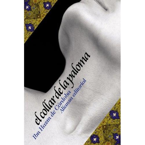 El collar de la paloma / The Ring of the Dove (Spanish Edition): Ibn Hazm de Cordoba: 9788420669489: Amazon.com: Books