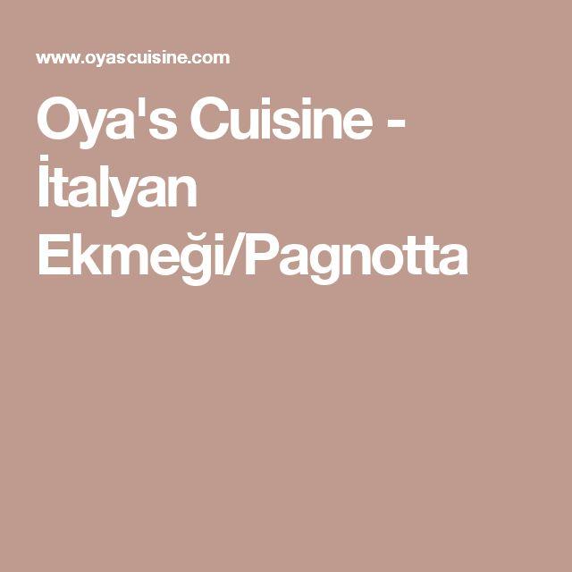 Oya's Cuisine - İtalyan Ekmeği/Pagnotta