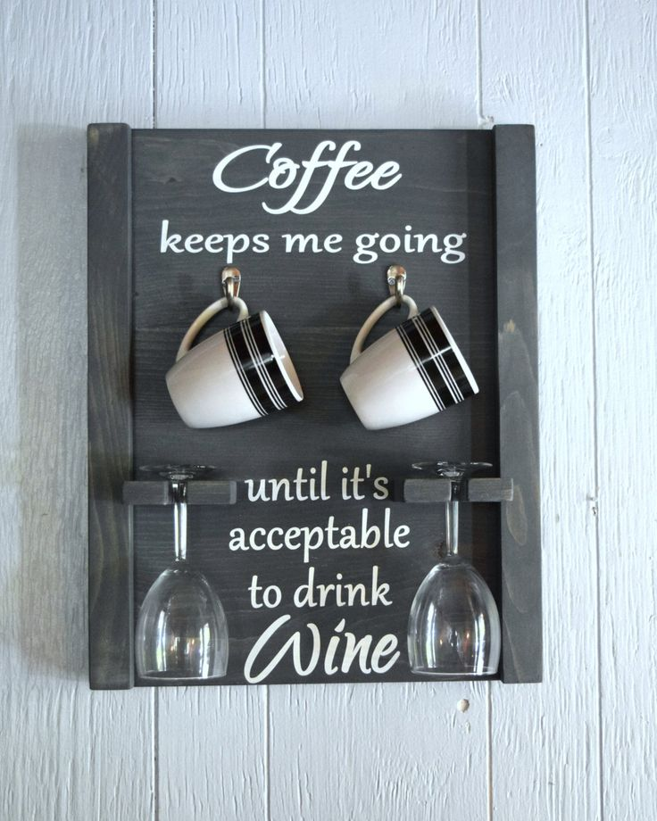 How to tell time? by the drink in your hand Coffee keeps me going until its acceptable to drink wine.  Perfect gift for the wine and coffee lover in your life. Cute housewarming or bridal shower or funny baby shower gift! Measure 16 x 20, holds 2 coffee mugs and 2 wine glasses (not included).  Your item will be made to order, colors can be customized to meet your needs.  Love this piece? please pin it!  pa residents: 6% sales tax will be added to your order  check us out on Facebook…