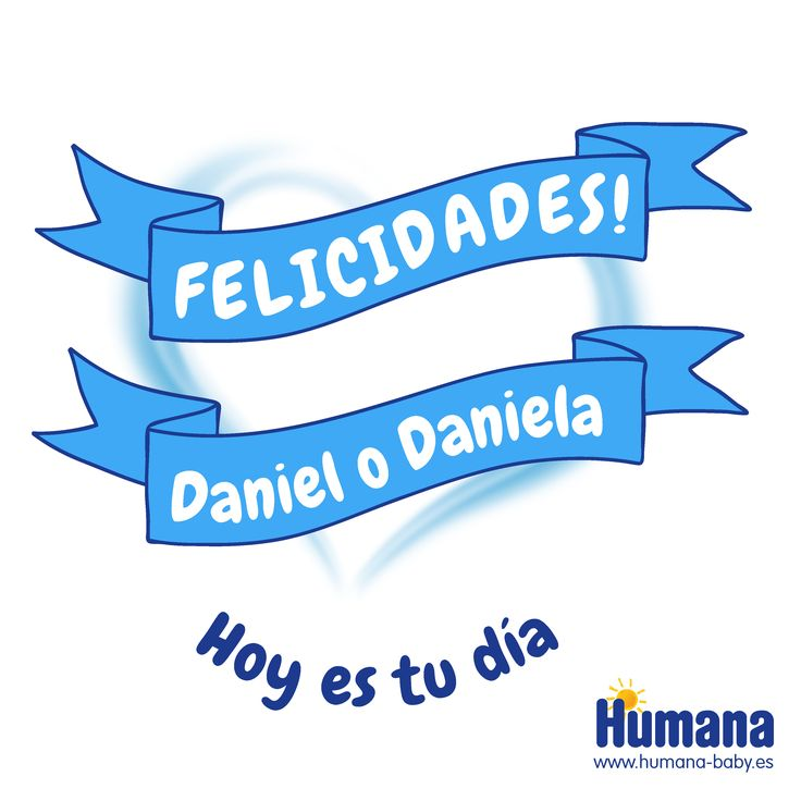 #INFOGRAFIAS by Humana Baby www.Humana-baby.es Felicidades Daniel y Danielas