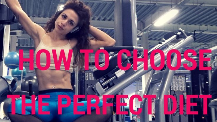 HOW TO CHOOSE THE PERFECT DIET