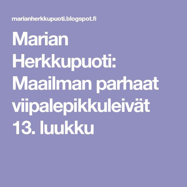 Marian Herkkupuoti: Maailman parhaat viipalepikkuleivät 13. luukku