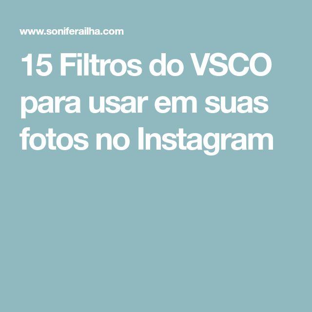 15 Filtros do VSCO para usar em suas fotos no Instagram