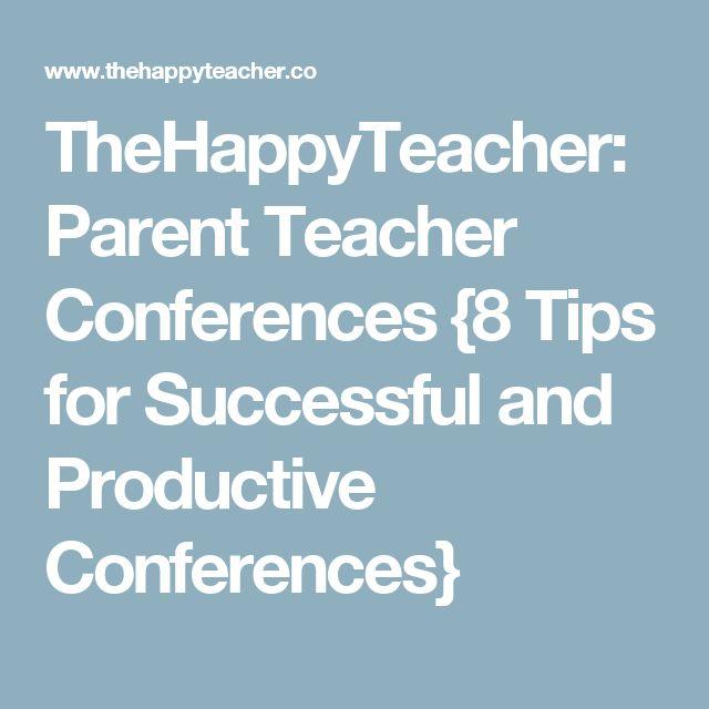 TheHappyTeacher: Parent Teacher Conferences {8 Tips for Successful and Productive Conferences}